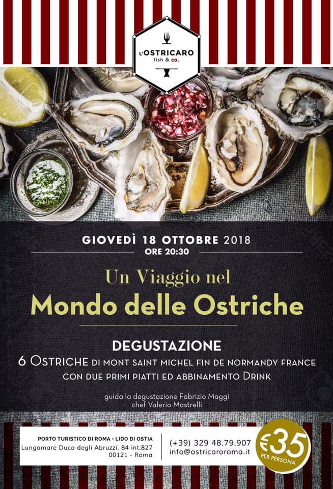 <b>L'Ostricaro</br>Zona Porto Turistico di Roma - Ostia Lido</b></br></br>Degustazione  6 Ostriche  con abbinamenti gastronomici (due primi piatti) e drink. </br>35 euro </br>Suggerita prenotazione </br>(+39) 329 48.79.907 - info@ostricaroroma.it</br>